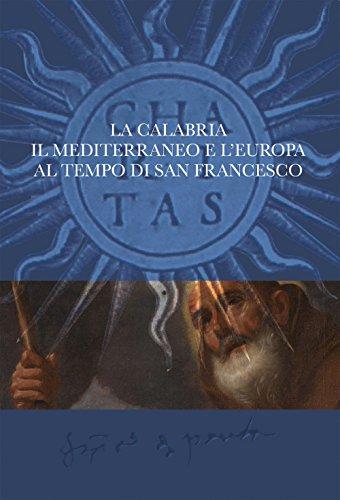 La Calabria, il Mediterraneo e l'Europa al tempo di San Francesco