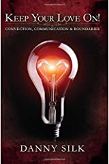 Keep Your Love On: Connection Communication And Boundaries Paperback