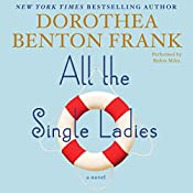 All the Single Ladies: A Novel | Dorothea Benton Frank