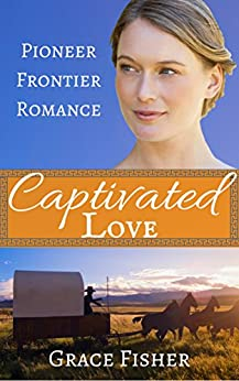 Download for free Captivated Love: Inspirational Frontier Historical Romance Novella