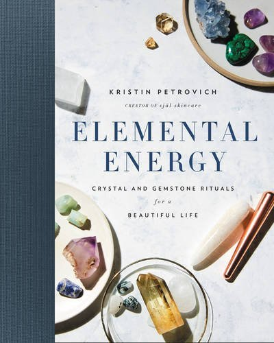 Elemental Energy  Crystal And Gemstone Rituals For A Beautiful Life
