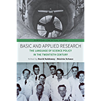 Basic and Applied Research: The Language of Science Policy in the Twentieth Century (European Conceptual History Book 4) (English Edition)