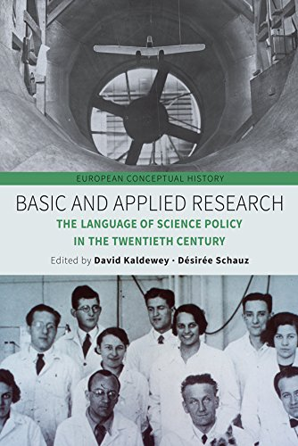 Basic and Applied Research: The Language of Science Policy in the Twentieth Century (European Conceptual History)