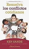 Resuelva los conflictos cotidianos (Spanish Edition)