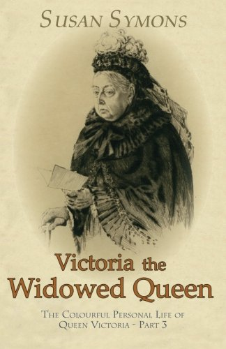 Victoria the Widowed Queen: The Colourful Personal Life of Queen Victoria - part 3