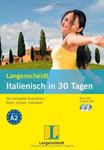 Langenscheidt Italienisch in 30 Tagen: Der kompakte Sprachkurs - leicht, schnell, individuell