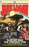Slocum and the Friendly Foe, Jake Logan, 0515131571