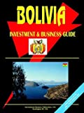 Bolivia Investment and Business Guide, U. S. A. Global Investment Center Staff, 0739792210