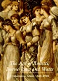 The Age of Rossetti Burne-Jones and Watts, Andrew Wilton, 2080136437