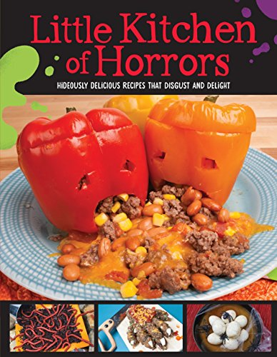 Little Kitchen of Horrors: Hideously Delicious Recipes That Disgust and Delight]()