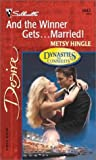 img - for And The Winner Gets...Married! (Dynasties: The Connellys) (Harlequin Desire) book / textbook / text book