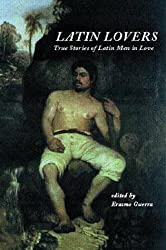 Latin Lovers: True Stories of Latin Men in Love