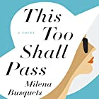 This Too Shall Pass: A Novel Audiobook by Milena Busquets, Valerie Miles - translator Narrated by Mozhan Marno