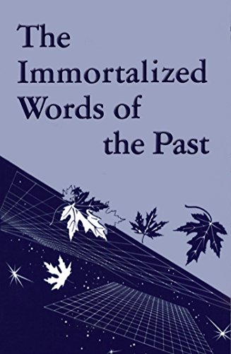 The Immortalized Words of the Past (Rosicrucian Order AMORC Kindle Editions)