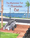 The Mysterious Tail of a Charleston Cat, Ruth P. Chappell and Bess P. Shipe, 0878441301