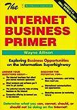 The Internet Business Primer, Wayne Allison, 1570710643