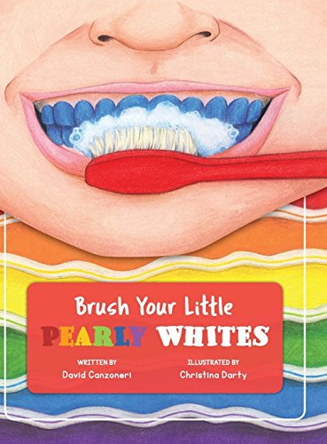 - Brush Your Little Pearly Whites