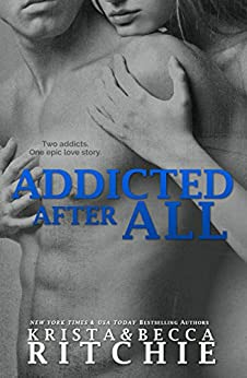 Addicted After All (Addicted Series) by [Ritchie, Krista, Ritchie, Becca]