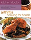 img - for Arthritis Cooking for Health: Over 50 delicious recipes designed to relieve the symptoms of arthritis (Kitchen Doctor) book / textbook / text book