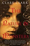 Front cover for the book The Nature of Monsters by Clare Clark