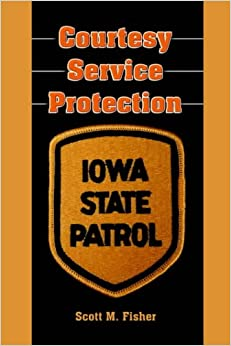 Book Courtesy-Service-Protection: The Iowa State Patrol