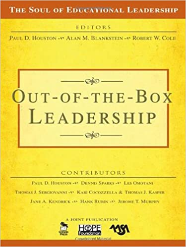 Out Of The Box Leadership The Soul Of Educational Leadership Series