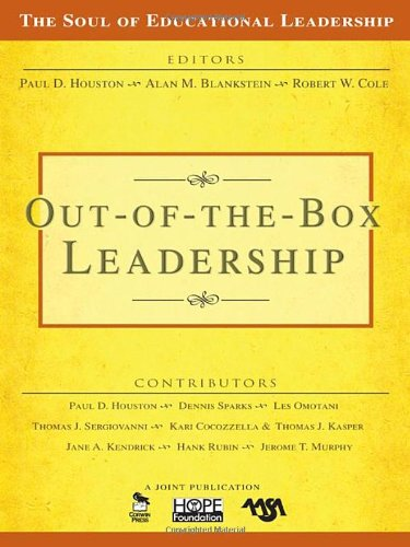Out-of-the-Box Leadership (The Soul of Educational Leadership Series)