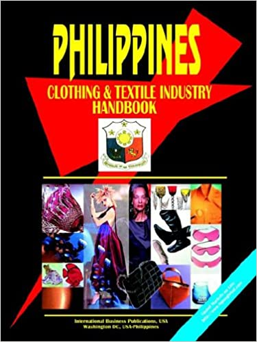 Buy Philippines Clothing And Textile Industry Handbook Book Online