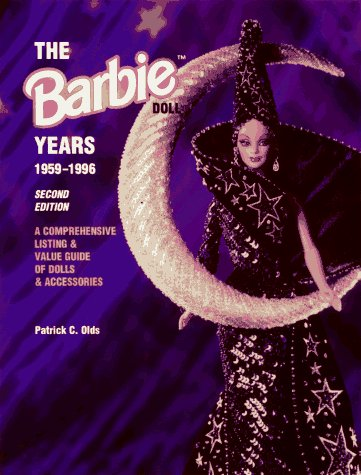 The Barbie Doll Years 1959-1996: A Comprehensive Listing & Value Guide of Dolls & Accessories
