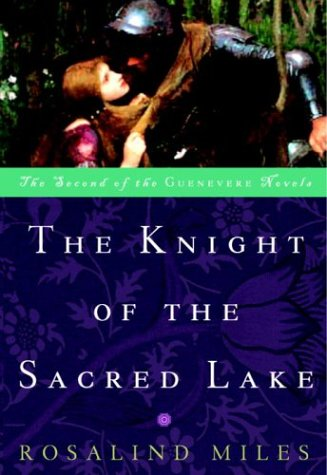 The Knight of the Sacred Lake (Guenevere Novels Book 2)