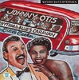 The Johnny Otis Rhythm & Blues Caravan: The Complete Savoy Recordings