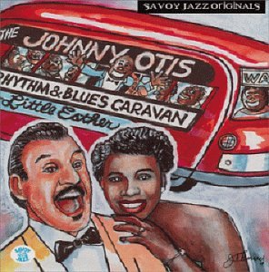 The Johnny Otis Rhythm & Blues Caravan: The Complete Savoy Recordings by Savoy Jazz