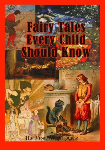 Download Fairy Tales Every Child Should Know: The Classics YOU Loved As a Child (Timeless Classic Books) pdf epub