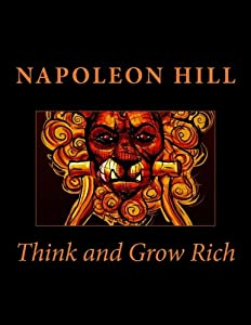 Think and Grow Rich from CreateSpace Independent Publishing Platform