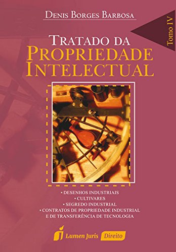 Tratado da Propriedade Intelectual. 2018 – Tomo IV