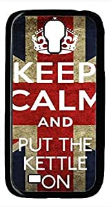 Samsung Galaxy S4 I9500 Black Hard Case - E Keep Calm And Put The Kettle On Galaxy S4 Cases