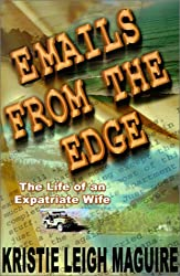 Emails from the Edge: The Life of an Expatriate Wife