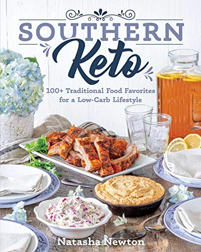 Southern Keto: 100+ Traditional Food Favorites for a Low-Carb Lifestyle (Best Non Dairy Recipes)