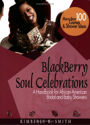 Books : BlackBerry Soul Celebrations: A Handbook for African-American Bridal and Baby Showers
