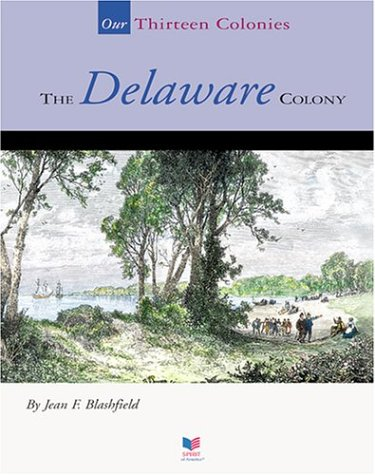 Read Online The Delaware Colony (Spirit of America-Our Colonies) ebook