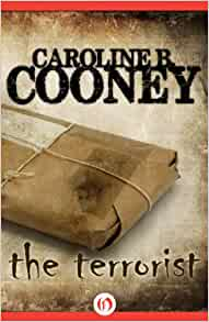 The Terrorist Caroline B Cooney 9781453274675 Amazon