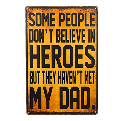 DL-Some People Don't Believe in Heroes But They Haven't Met My Dad Vintage Effect Metal Sign/Plaque