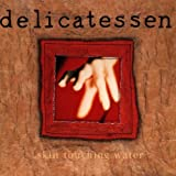 Skin Touching Water by Delicatessen