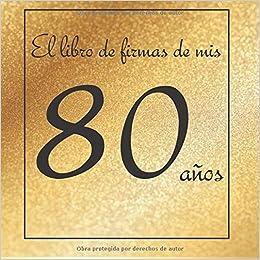 El libro de firmas de mis 80 años: ¡Feliz cumpleaños ...