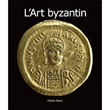 L'Art byzantin (French Edition)