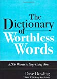 The Dictionary of Worthless Words, Dave Dowling, 1933338970