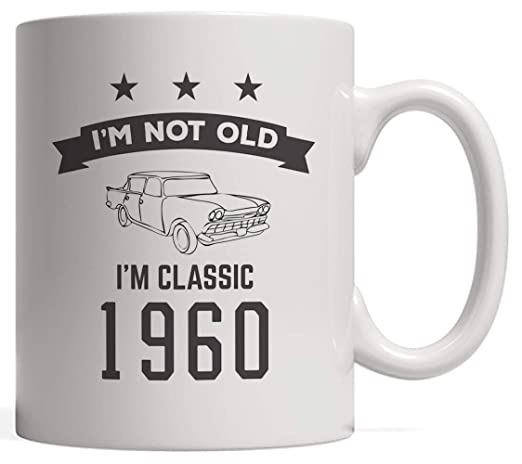Im Not Old Im A Classic 1960 Bday Mug - Funny 58th ...