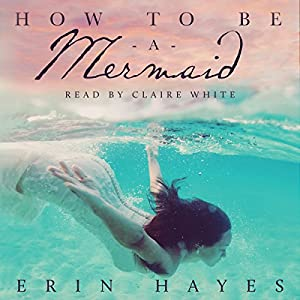 How to Be a Mermaid Audiobook