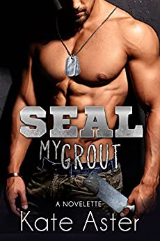 SEAL My Grout by [Aster, Kate]