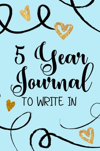 5 Year Journals To Write In: 5 Years Of Memories, Blank Date No Month, 6 x 9, 365 Lined Pages by CreateSpace Independent Publishing Platform